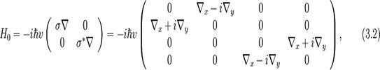 H_0=-i\hbar v\left(\begin{array}{cc} \mathbf{\sigma}\mathbf{\nabla} & 0 \\ 0 & \mathbf{\sigma^{*}\nabla} \\\end{array}\right) =-i\hbar v \left(\begin{array}{cccc} 0 & \nabla_x-i\nabla_y & 0 & 0 \\ \nabla_x+i\nabla_y & 0 & 0 & 0 \\ 0 & 0 & 0 & \nabla_x+i\nabla_y \\ 0 & 0 & \nabla_x-i\nabla_y & 0 \\\end{array}\right),\qquad(3.2)